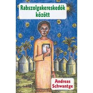 Andreas Schwantge: Rabszolgakereskedők között