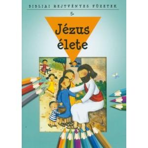 Bibliai rejtvényes füzetek 5. - Jézus élete