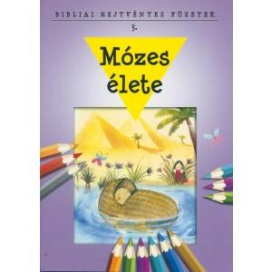 Bibliai rejtvényes füzetek 3. - Mózes élete