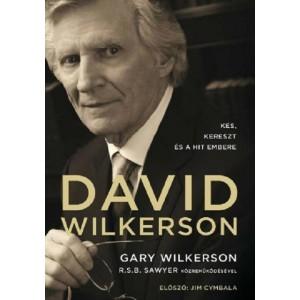 Gary Wilkerson: David Wilkerson