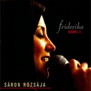 Friderika: Sáron rózsája CD