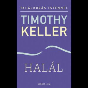 Timothy Keller:Találkozás Istennel / Halál