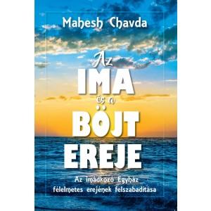 Mahesh Chavda: Az ima és böjt ereje