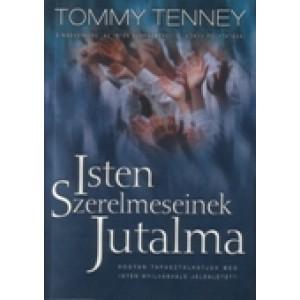Tommy Tenney: Az Isten szerelmeseinek jutalma