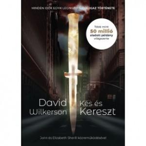David Wilkerson: Kés és kereszt