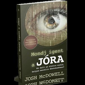 Josh McDowell : Mondj igent a jóra