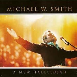 Michael W.Smith: A New Hallelujah CD
