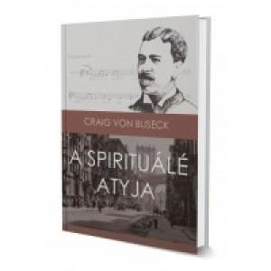 Craig Von Buseck: A spirituálé atyja