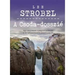 Lee Strobel: A Csoda-dosszié