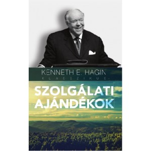 Kenneth Hagin: Szolgálati ajándékok