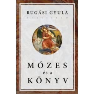 Rugási Gyula: Mózes és a könyv