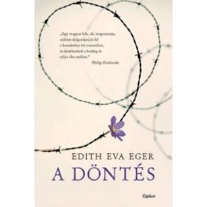 Edith Eva Eger : A döntés