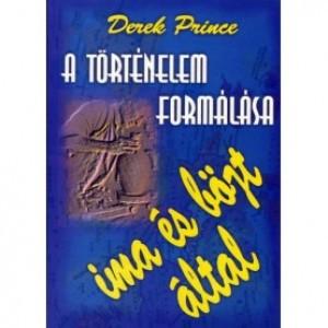 Derek Prince:A történelem formálása ima és böjt által